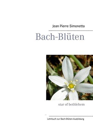 Bach-Blüten-Ausbildung: Lehrbuch