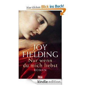 Joy Fielding Nur wenn du mich liebst: Roman taschenbüche