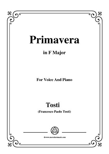 Tosti-Primavera in F Major,for voice and piano (Italian Edition)