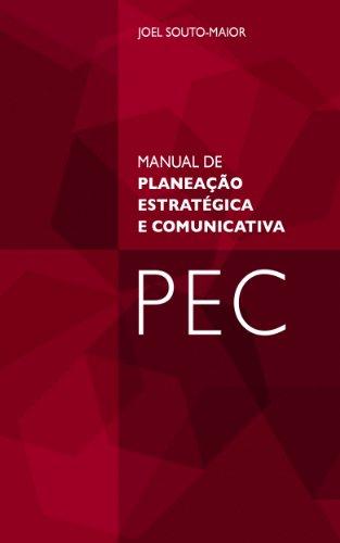 Manual de Planeação Estratégica e Comunicativa-PEC (Portuguese Edition)