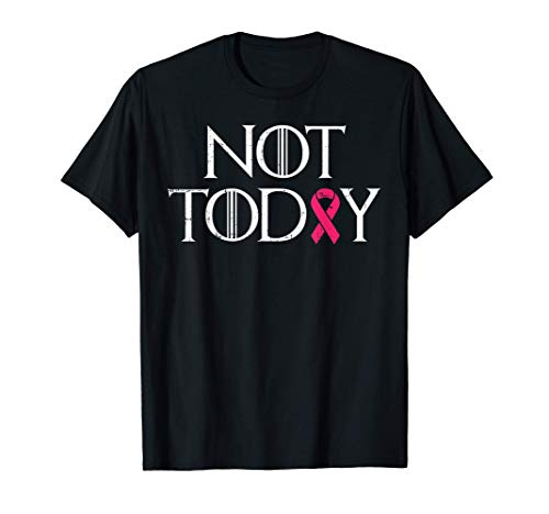 Not Today Pink Ribbon Breast Cancer Awareness Survivor Gift T-Shirt