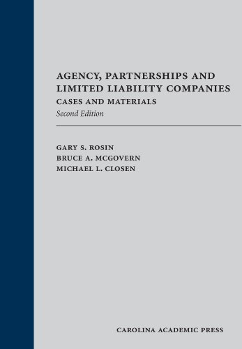 Agency, Partnerships and Limited Liability Companies: Cases and Materials, Second Edition