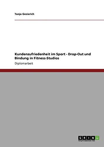 Kundenzufriedenheit im Sport: Drop-Out und Bindung in Fitness-Studios