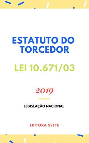 Estatuto do Torcedor – Lei 10.671/03: Atualizado - 2019 (Portuguese Edition)