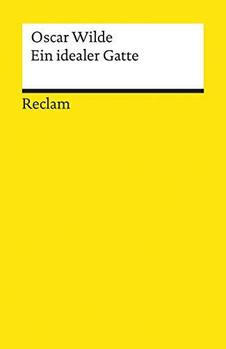 Ein idealer Gatte: Komödie in vier Akten (Reclams Universal-Bibliothek)