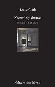 Noche fiel y virtuosa par Louise Glück