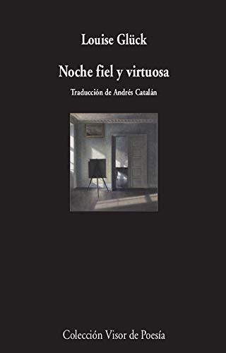 Noche fiel y virtuosa: 1129 (Visor de Poesía)