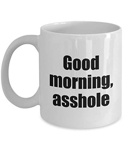 Funny Gifts Good Morning Asshole Mug Gift Sarcastic Grumpy Morning Person Joke Gag Coffee Cup