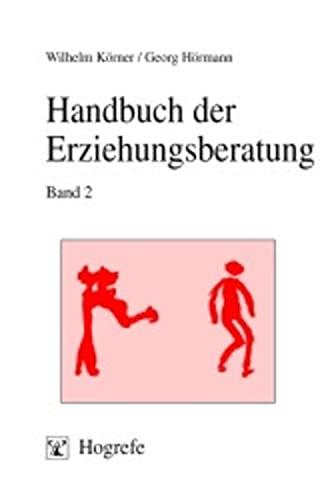 Handbuch der Erziehungsberatung, Bd.2, Praxis der Erziehungsberatung