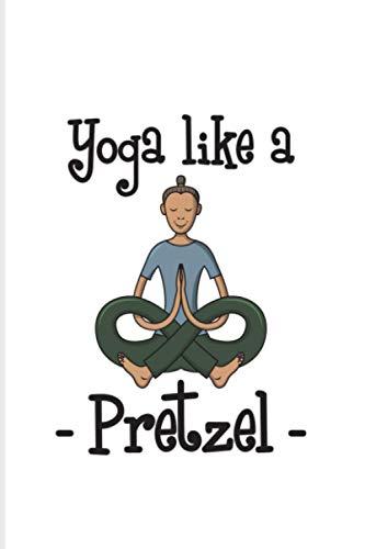 Yoga Like A Pretzel: 2021 Planner | Weekly & Monthly Pocket Calendar | 6x9 Softcover Organizer | Pretzel Puns & Salty Pretzels Gift
