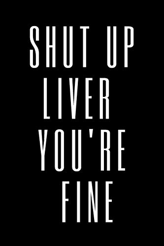 Shut Up Liver You're Fine: Whisky Tasting Logbook Gift Ideas for Adults