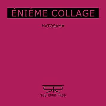 Énième collage (feat. Hatosama)