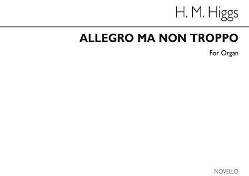 Henry Marcellus Higgs: Allegro Ma Non Troppo Organ