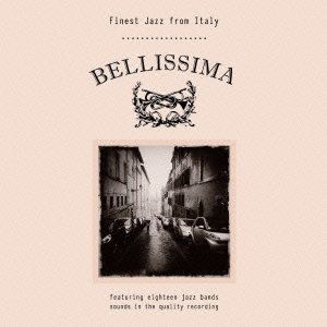 BELLISSIMA ~Finest Jazz from Italy