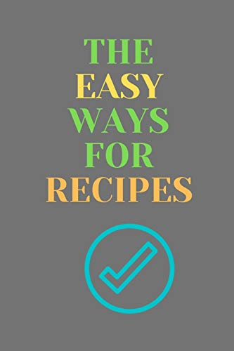 Find Bargain The Easy Ways For Recipes: All Purpose  Recipes  6x9 Blank Lined Formated Cooking Note...
