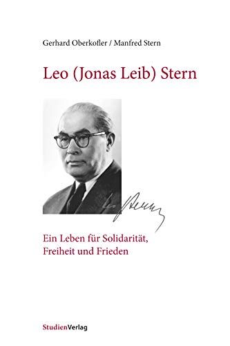 Leo (Jonas Leib) Stern: Ein Leben für Solidarität, Freiheit und Frieden