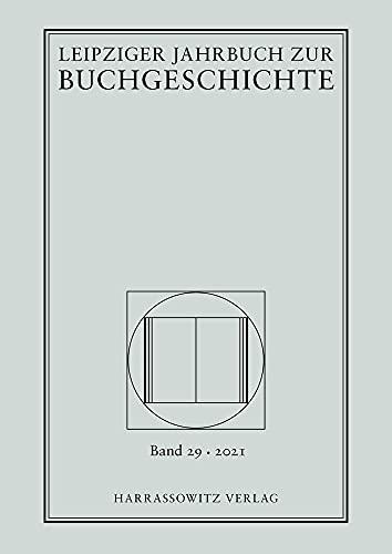 Leipziger Jahrbuch zur Buchgeschichte 29 (2021)