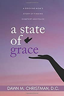 A State of Grace: A grieving mom's story of finding comfort and peace