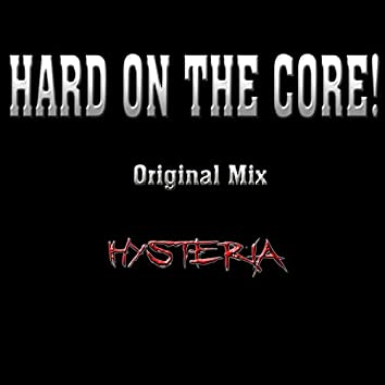 Hard On The Core