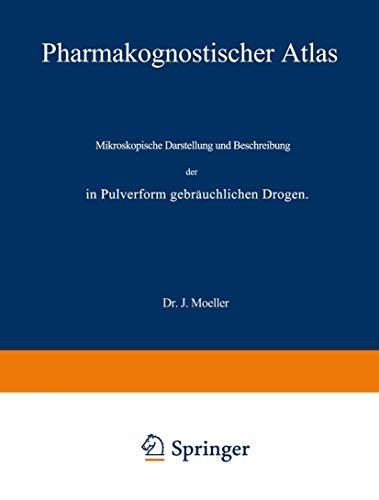 Pharmakognostischer Atlas: Mikroskopische Darstellung und Beschreibung der in Pulverform gebräuchlichen Drogen