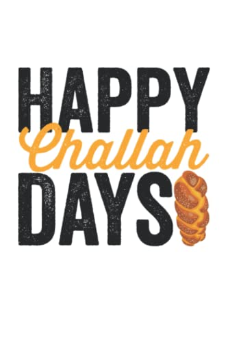 Happy Challah Days: Funny Hanukkah 2021 Jewish Holiday Dreidel Menorah Notebook / College Ruled / Journal / Diary For Women And Men