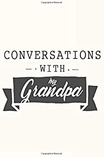 Conversations With My Grandpa: A Diary For Grandpa And Grandkids To Fill Out Together, Shared Journal For Better Understan...