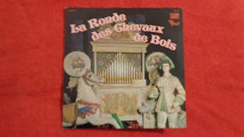 Orgue équitable La Ronde des Chevaux de bois LP / Kirmes Orgel Die Runde der Holzpferde Vinyl LP aus Frankreich