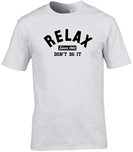 Relax Don't Do It Since 1983 T-shirt for Men, Choice of Colours - S to XXL