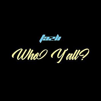 Who Ya'll