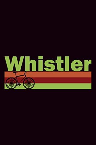 Whistler: Fahrradtour Radtour Tagebuch| Notizbuch Für Mountainbiker, Radsportler, Radfahrer Und Fahrrad Fans, 120 Seiten Punktraster Seiten, 6 X 9 Zoll (Ca. Din A5), Softcover Mit Matt.