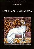 Italian Maiolica (Fitzwilliam Museum Handbooks)