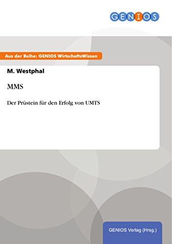 MMS: Der Prüstein für den Erfolg von UMTS (German Edition)