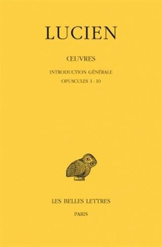 Oeuvres, tome 1. Introduction générale, Opuscules 1-10