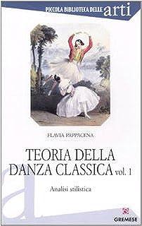 Teoria della danza classica. Analisi stilistica (Vol. 1)