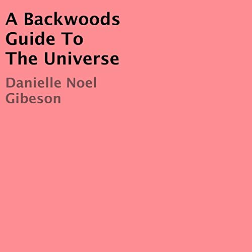 A Backwoods Guide to the Universe audiobook cover art
