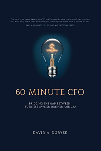 60 Minute CFO: Bridging the Gap Between Business Owner, Banker, and CPA (English Edition) ⭐