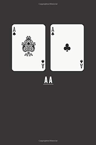 Poker Aces Notebook, AA hand: Notebook/Journal to put down your thoughts, sketches and more. Poker hands nicknames definition / 120 Blank Pages / 6
