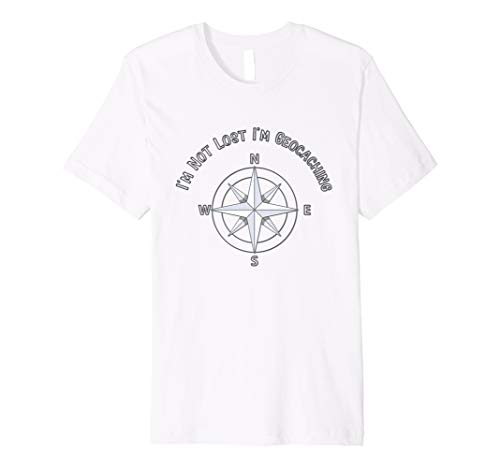 I'm Not Lost I'm Geocaching Compass Direction T-Shirt