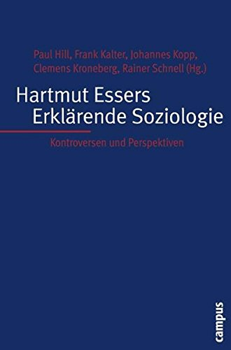 Hartmut Essers Erklärende Soziologie: Kontroversen und Perspektiven