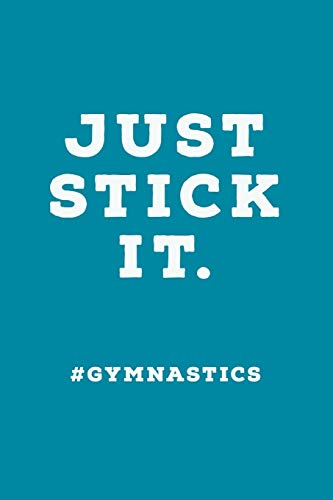 Just Stick It: #Gymnastics Quote - Lined Journal - Unique Gymnastics Gifts Idea