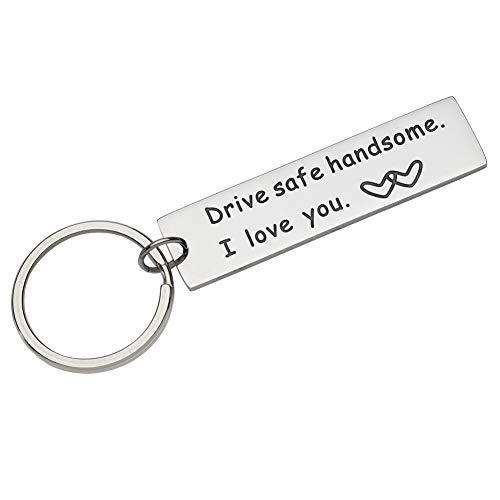 Boyfriend Birthday Fathers Day Gifts For Dad Husband Drive Safe Handsome I Love You Keychain Wedding Anniversary Gifts For Men Boyfriend Trucker New Driver Gifts For Him Hubby Key Tag