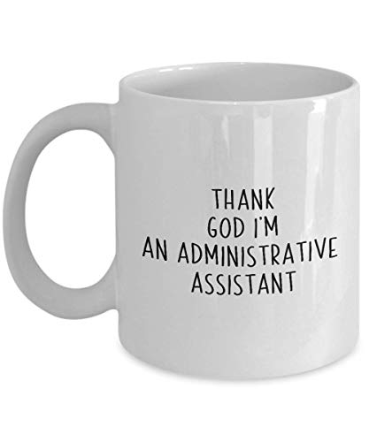 N\A Asistente administrativo Taza de café Regalo Refrán Divertido Compañero de Oficina Trabajador Cita de profesión Gracias a Dios Soy un Asistente administrativo