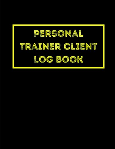 Personal Trainer Client Log Book: Client Data Organizer for Personal Trainers to Keep Track of Customer Information, Personal Trainer Small Business
