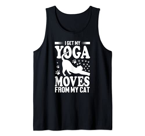 I Get My Yoga Moves From My Cat - Yoga Cat Lover Funny Camiseta sin Mangas