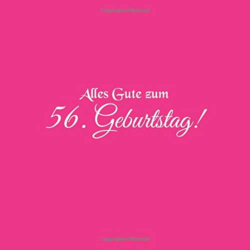 Alles Gute zum 56 Geburtstag: Gästebuch zum 56 jahre Geburtstag Gäste buch party geschenkideen deko dekoration geburtstagsdeko zubehör geschenk zum 56 ... frauen frau mann freund männer Cover Rosa