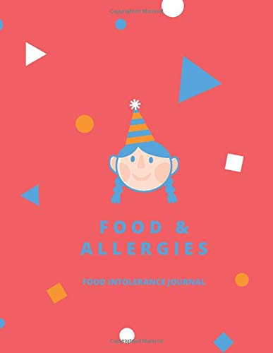Food & Allergies. Food Intolerance Journal for Kids: Great Book of Symptoms / Food Diary and Symptom