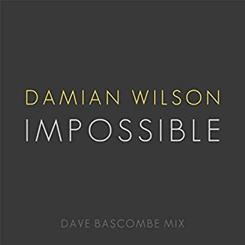 Impossible (Dave Bascombe Mix)