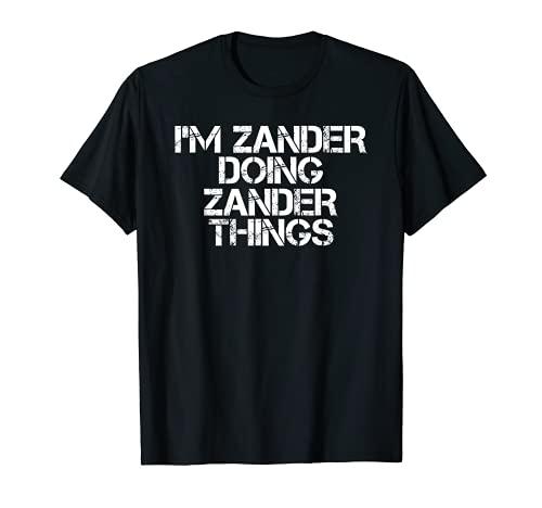 I'M ZANDER DOING ZANDER THINGS - Idea divertida para regalo de cumpleaños Camiseta
