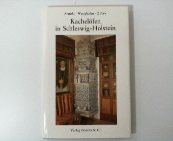 Kachelöfen in Schleswig-Holstein : Irdenware - Gusseisen - Fayence. Kleine Schleswig-Holstein-Bücher ; Bd. 40