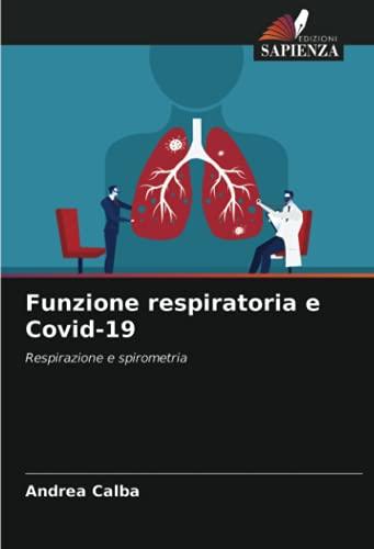 Funzione respiratoria e Covid-19: Respirazione e spirometria
